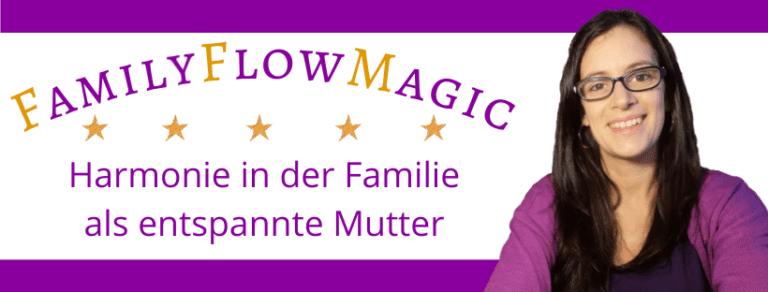 Online Kurs Banner FamilyFlowMagic - Harmonie in der Familie als entspannte Mutter